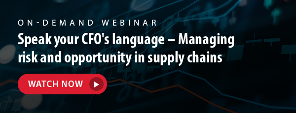 "Watch the on-demand webinar, ""Speak your CFO's language - Managing risk and opportunity in supply chains"""