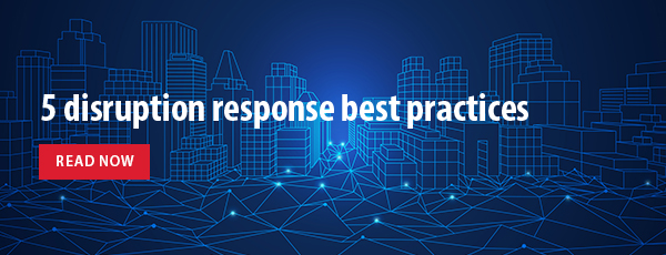 Read 5 disruption response best practices.