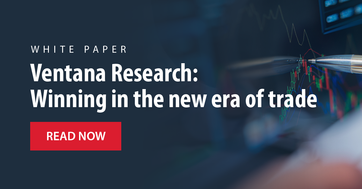 Download the report: Winning in the new era of trade from Ventana Research
